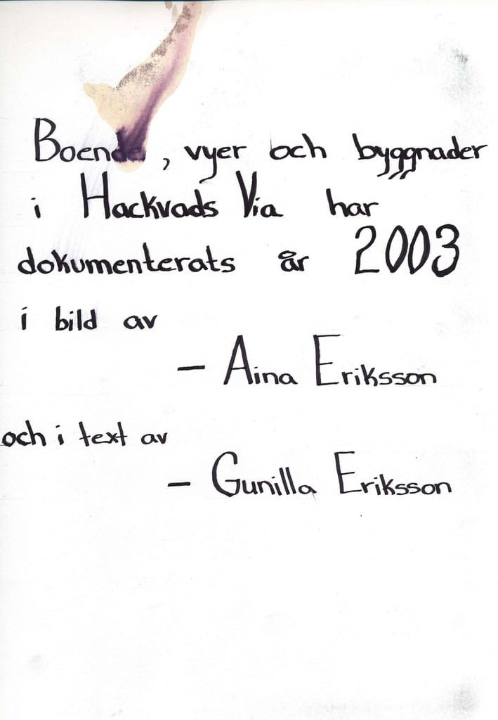 Nostalgi från Hackvads Via by inkl.del av Kräcklinge år 2003. klicka på bild